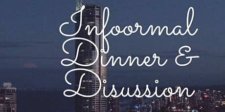 Informal Dinner and Discussion (revised date) tickets
