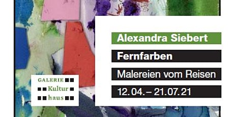 Fernfarben  - Malereien vom Reisen von Alexandra Siebert Tickets