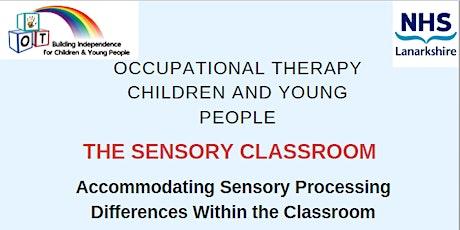 The Sensory Classroom Presentation Tickets