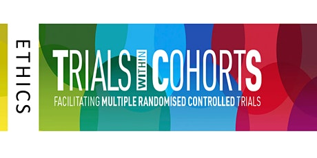 Ethics of Trials within Cohorts (TwiCs) tickets