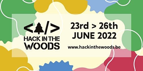 Hack in the Woods 2022 billets