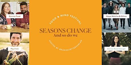 food & mind festival 'SEASONS CHANGE' Tickets