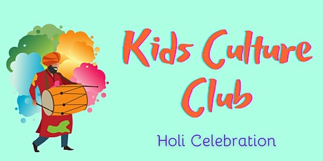 Kids Culture Club Presents: Holi tickets