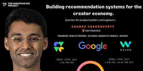 Recommendation systems for the creator economy, by ex Googler tickets