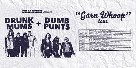 Drunk Mums + Dumb Punts 'Garn Whoop' Tour - Frankston tickets