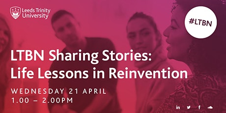 LTBN Sharing Stories: Life Lessons in Reinvention tickets