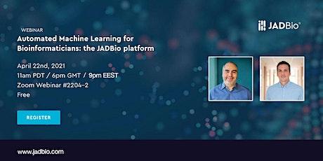 WEBINAR Automated Machine Learning for Bioinformaticians: JADBio platform tickets