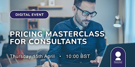 Pricing Masterclass for Consultants tickets
