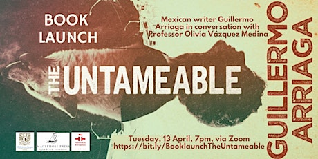 Book launch The Untameable, by Guillermo Arriaga tickets