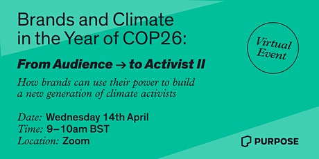 Brands and Climate in the Year of COP26: From Audience to Activist II tickets