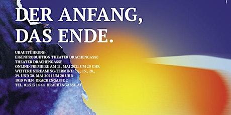 DER ANFANG, DAS ENDE. - Online Premiere Tickets