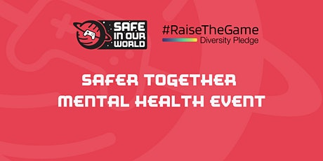 Safer Together Mental Health Event tickets