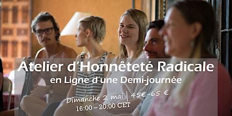 Atelier d'Honnêteté Radicale en Ligne tickets