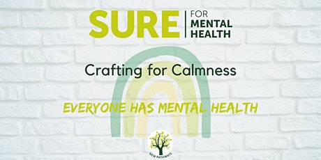 SURE for Mental Health - Crafting for Calmness tickets