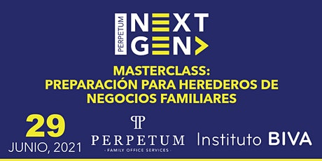 MASTERCLASS: PREPARACIÓN PARA HEREDEROS DE NEGOCIOS FAMILIARES boletos