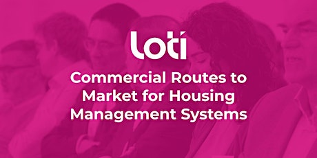 LOTI Commercial Routes to Market for Housing Management Systems tickets