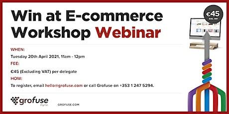 Win At E-commerce Training Webinar tickets