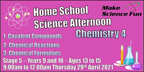 Stg 5 – Years 9 and 10 – Ages 13 to 15 - Science – Chemistry 4 – Morning. tickets