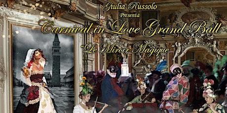 """Carnival in Love """"Le Miroir Magique"""" biglietti"""