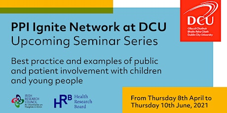 Public and Patient Involvement(PPI)with Children and Young People Seminar 3 tickets