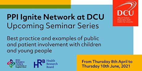 Public and Patient Involvement(PPI)with Children and Young People Seminar 4 tickets