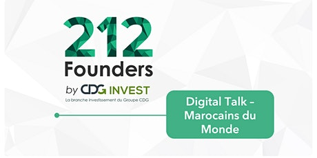 Digital Talk 212Founders x Marocains du Monde tickets