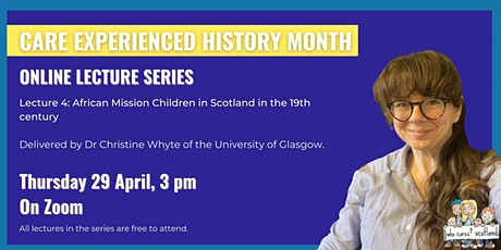 Care Experienced History Month: Online Lecture Four tickets
