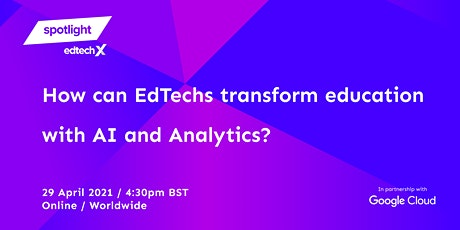 How Can EdTechs Transform Education with AI and Analytics? tickets