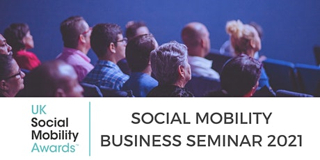 Social Mobility Business Seminar 2021 billets