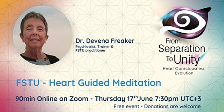 From Separation To Unity (FSTU)  - Heart Guided Meditation tickets