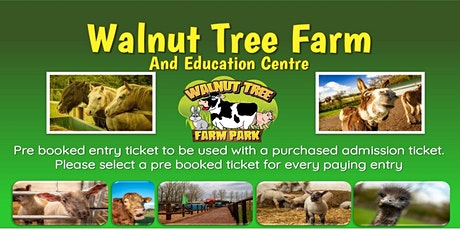 Walnut Tree Farm Pre Booked  Arrival Ticket tickets