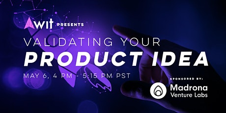 Validating Your Product Idea tickets