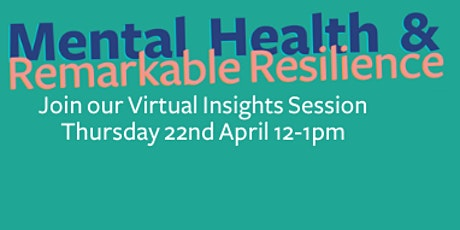 Mental Health and Remarkable Resilience Insight Session tickets