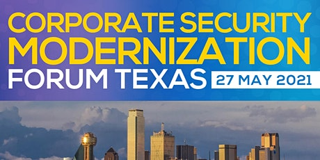 Corporate Security Modernization Forum Texas boletos