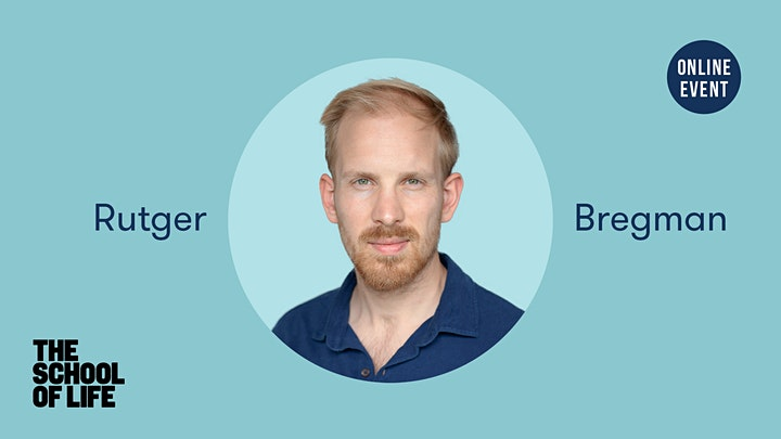 Rutger Bregman: Bringing out the Best (online interview) image