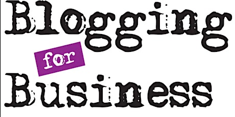 Build Your Business & Brand Through Blogging Free Workshop tickets
