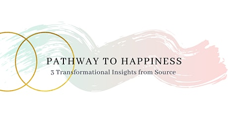 Pathway to Happiness:  3 transformational insights from Source tickets