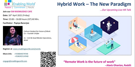 EW Knowledge Cafe Session - Hybrid Work - A New Paradigm 16th April 2021 tickets