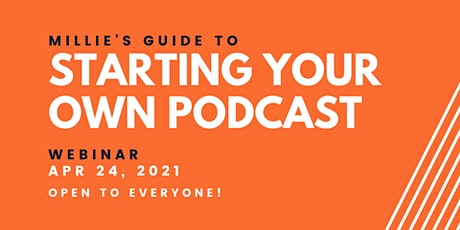 WEBINAR | Millie's Guide to Starting Your Own Podcast tickets