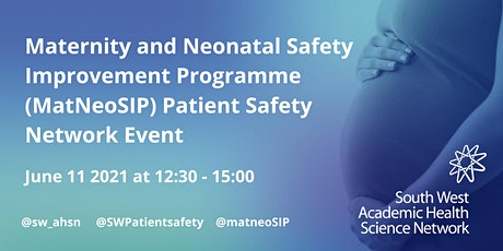 Maternity and Neonatal Safety Improvement Programme Patient Safety Event biglietti