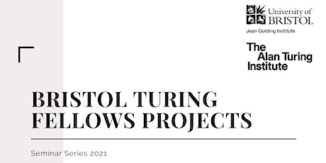 Data Centric Engineering - Bristol Turing Fellows Projects tickets