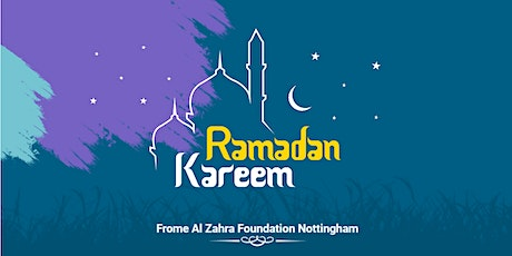 Ramadan 2021- Al Zahra Foundation Nottingham (Womens's Event) tickets