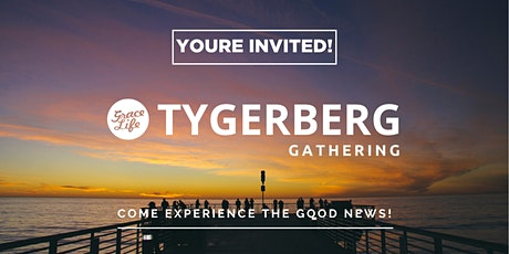 GraceLife Tygerberg Gathering tickets