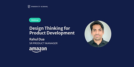 Webinar: Design Thinking for Product Development by Amazon Sr PM tickets