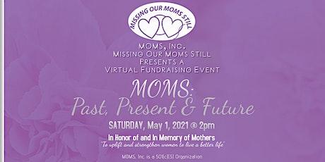 MOMS: Past, Present & Future tickets
