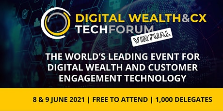 Digital Wealth & CX Tech Forum - Virtual Tickets