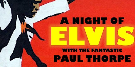 Elvis Tribute - Paul Thorpe & Live Band tickets