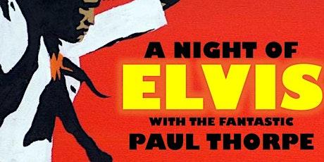 Elvis Tribute - Paul Thorpe & Live Band tickets