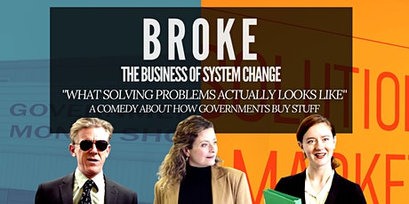 Canadian Premiere .... BROKE: The Business of System Change Tickets