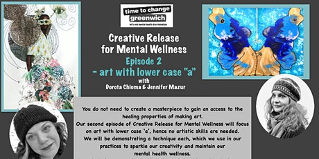 Creative Release for Mental Wellness Episode 2 - art with a lower case 'a' tickets